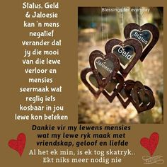 Afrikaanse Quotes, Goeie More, Good Morning Wishes, Positive Thoughts, Daily Quotes, Friendship, Religion, Give It To Me, Positivity