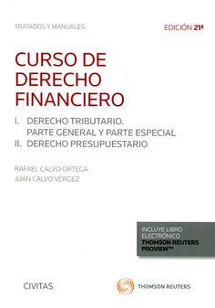 Curso de derecho financiero / Rafael Calvo Ortega, Juan Calvo Vérgez. Civitas Thomson Reuters, 2017