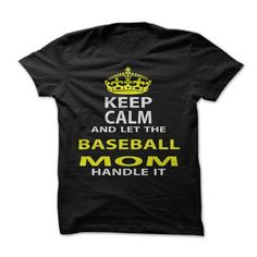 Keep Calm & Let The Baseball Mom Handle It - #shirt pattern #sweaters for fall. SAVE => https://www.sunfrog.com/Funny/Keep-Calm-Let-The-Baseball-Mom-Handle-It.html?68278