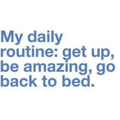 My daily routine ;)