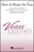 Here Is Music for You, Voices Together - Hal Leonard Online