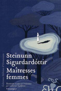Maîtresses femmes - Steinunn Sigurdardóttir - Payot
