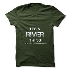 Its A RIVER Thing.You Wouldns Understand.Awesome Tshirt - #gift for girlfriend #funny gift. PRICE CUT => https://www.sunfrog.com/No-Category/Its-A-RIVER-ThingYou-Wouldns-UnderstandAwesome-Tshirt-.html?68278