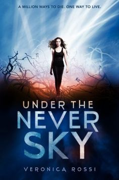 """""""Under the Never Sky"""" by Veronica Rossi.  – This is an absolutely amazing book. New fave after The Hunger Games series and the Divergent series. Can't wait for the rest of the series! – Review by Read. Breath. Relax."""
