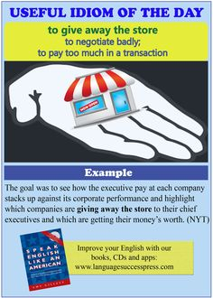 give away the store - a useful Business English idiom!