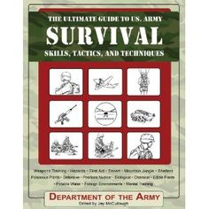 The Ultimate Guide to U.S. Army Survival Skills, Tactics, and Techniques (Kindle Edition)  http://www.rereq.com/prod.php?p=B002U80G1S  B002U80G1S