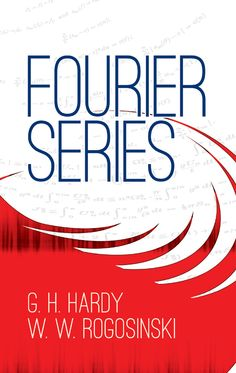 Fourier Series by G. H. Hardy Geared toward mathematicians already familiar with the elements of Lebesgue's theory of integration, this classic, graduate-level text begins with a brief introduction to some generalities about trigonometrical series. Discussions of the Fourier series in Hilbert space lead to an examination of further properties of trigonometrical Fourier series, concluding with a detailed look at the applications of previously outlined theorems. Ideally suited...