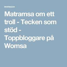 Matramsa om ett troll - Tecken som stöd - Toppbloggare på Womsa