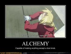 """I'd learn alchemy but it costs an arm and a leg."">>> and like a whole brother"