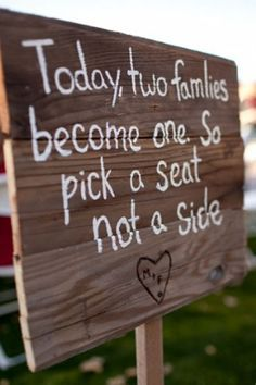today, two families become one so pick a seat not a side