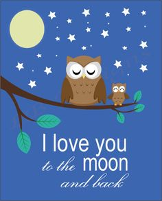 I love you to moon and back Owl Nursery Quote Print - 8x10. $8.00, via Etsy.
