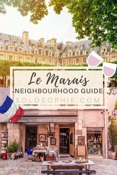 Your ultimate Parisian guide and Itinerary- Paris guide to Le Marais, things to do in Paris, France! Place des Vosges, pretty cafés, Village Saint Paul etc.