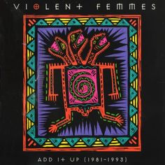 violent femmes | Violent Femmes:Add It Up (1981-1993) (1993) Lyrics - Lyric Wiki - song ...
