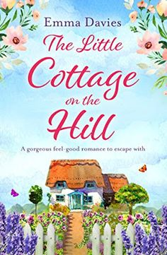With Love for Books: The Little Cottage on the Hill by Emma Davies - Bo...