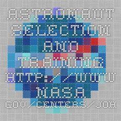 Astronaut Selection and Training  http://www.nasa.gov/centers/johnson/pdf/606877main_FS-2011-11-057-JSC-astro_trng.pdf