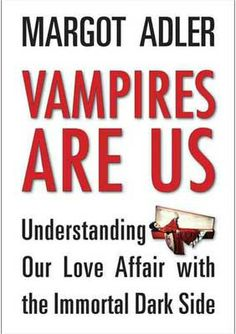 Vampires Are Us by Margot Adler [BVAMARE] - $18.95 : Wicca, Pagan and Occult Practice Mega Store - www.thetarotoracle.com