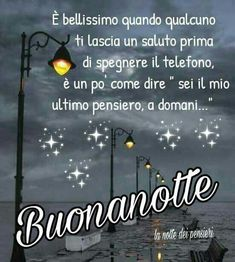 Buonanotte, stelle Good Morning, Leadership, Neon Signs, Thoughts, Day, Dolce, Night, Quotes, Sentences