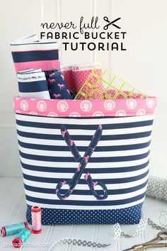 """Never Full"" Fabric Basket Sewing Tutorial and free sewing pattern by Melissa of polkadotchair.com"