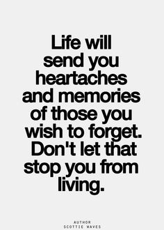 Don't let that stopping you from living.
