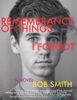 Remembrance of Things I Forgot / Bob Smith.  John confronts his own—and the nation's—blunders, learning that a second chance at changing things for the better also brings new opportunities to screw them up. Through edgy humor, time travel, and droll one-liners, Bob Smith examines family dysfunction, suicide, New York City, and recent American history while effortlessly blending domestic comedy with science fiction. Fic/Smith. 2011. Literature Honor Book - 2012.