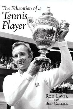 The Education of a Tennis Player the great Rod Laver saw him play in a legends tournry in Newport