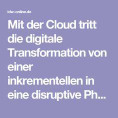 Mit der Cloud tritt die digitale Transformation von einer inkrementellen in eine disruptive Phase