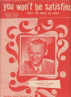 You Won't Be Satisfied Until You Break My Heart 1945 Sheet Music Sammy Kaye
