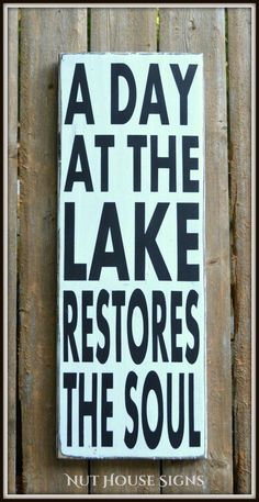 Lake Decor Lake Signs Lake House Wall Art Gift Wood Sign Rustic Home Signage Lake Life Living Midwest Summer Gift Quote Hand Painting Wooden Plaque River Cabin Cottage Mountains A Day At The Lake Restores The Soul Hand Painted Lake House Signs, Cabin Signs, Lake Signs, Beach Signs, Cottage Signs, Lake Quotes, Sign Quotes, Up House, House Wall