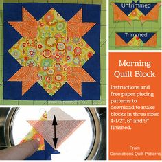 "Morning quilt block. Instructions and downloadable paper piecing patterns for 4-1/2"", 6"" and 9"" blocks. http://www.generations-quilt-patterns.com/morning-quilt-block.html"