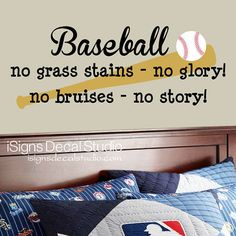BASEBALL WALL DECAL - No Grass Stains No Glory No Bruises No Story Decal - Baseball Quote Decal