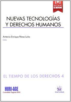 Nuevas Tecnologías y Derechos Humanos / Antonio Enrique Pérez Puño, ed. http://absysnetweb.bbtk.ull.es/cgi-bin/abnetopac?ACC=DOSEARCH&xsqf99=508612.