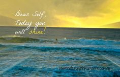 Dear Self .... don't forget :)