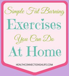 Simple Fat Burning Exercises You Can Do At Home #Exercises #AtHome #HomeWorkout | HealthConnections4Life.com