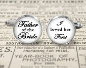 Wedding Cuff Links - Accessories - Cufflinks - Wedding - Father of the Bride - I Loved Her First - Choice of Size Finish & Lettering Color