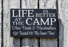 Camping Signs Campfire, Camground, Life Is Better At The Camp Sign, Outdoor Wood Decor Plaque, Marshmallows Friends Get Toasted Fun Quote