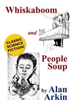 Whiskaboom and People Soup, by Alan Arkin (Chapbook)