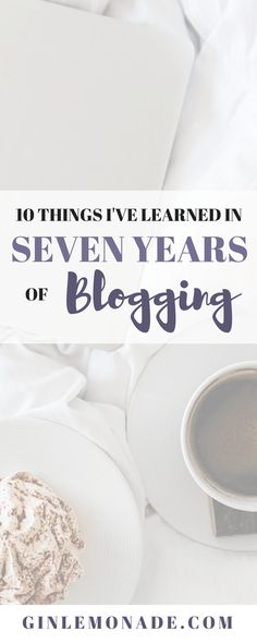 After 7 years of blogging, here are 10 useful things that I've learned about blogging and social media