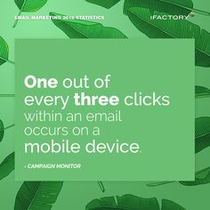 One out of every three clicks within an email occurs on a mobile device. #ifactory #ifactorydigital  #emailmarketing #digitalmarketing #digital #edm #marketing #statistics  #email #emails