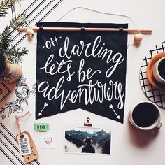 Wall hanging, oh darling let's be adventurers