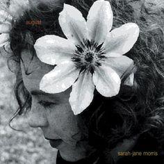 "SARAH JANE MORRIS  ""August""  [2001]  SARAH JANE MORRIS  August  [2001]  Etichetta: IRMA CASADIPRIMORDINE"