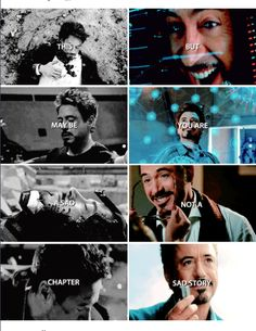 This may be a sad chapter -- but YOU are not a sad story.  (Tony Stark, Avengers, Iron Man)