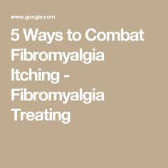 5 Ways to Combat Fibromyalgia Itching - Fibromyalgia Treating