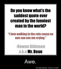 Aww. Poor Mr. Bean