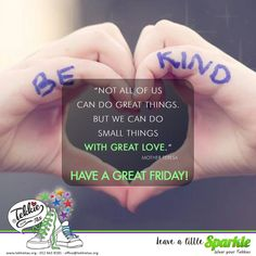 """""""Not all of us can do great things. But we can do small things with great love."""" Mother Teresa. Have a great Friday and Leave A Little Sparkle where ever you go! #TekkieTax #LipstickAndPinkChampagne #leavealittlesparkle #lovingtekkies http://www.tekkietax.org"""