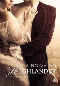 Olá,   Se você não sabia, agora já está sabendo que o livro: A Noiva do Highlander , de Michele Sinclair  está disponível em pré-venda. ...