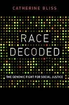 Race decoded : the genomic fight for social justice. eBook: http://libproxy.eku.edu/login?url=http://search.ebscohost.com/login.aspx?direct=true&db=nlebk&AN=713500&site=ehost-live&scope=site