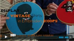 One Minute Tip: Display Your Vintage Shirts in Embroidery Hoops Apartment Therapy Videos   Apartment Therapy