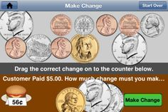 Coin Math ($1.99) Learn how to recognize, count, add and make change with U.S. coins.  Teach your kids how to:  - Learn what a penny, nickel, dime, quarter, half dollar and dollar coins looks like, front and back.  - Learn about U.S. State Quarters.  - Learn how to match coins.  - Learn how to add coins.  - Learn how to add different coins.  - Learn how to pay for items.  - Learn how to make change.    Now with voice instructions for younger learners.    All coins are now different sizes.