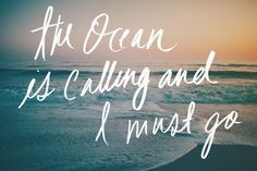 When the ocean calls, you must go