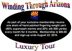 Memberships open till August 23rd.  To join this club call either Tempe Yarn (480 557 9166) or Arizona Yarn - Gilbert (480 971 9276) today.  #winding through arizona